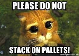 Pease Do Not Stack On Pallets